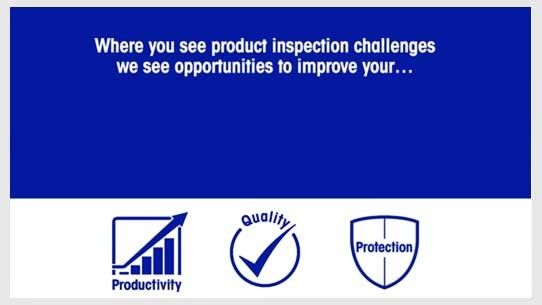 Product Inspection Solutions from METTLER TOLEDO: Improve Productivity, Quality & Protection