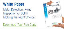 White Paper: Metal Detection, X-ray Inspection or Both?
